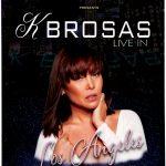 K BROSAS LIVE IN LA Poster